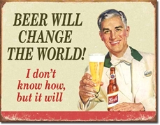 Beer Change World Tin Sign