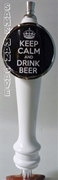 Keep Calm and Drink Beer Tap Handle